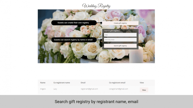 Logged in users can create their own registry/ Registrant's friends can search for the registry by the registrant's name or email