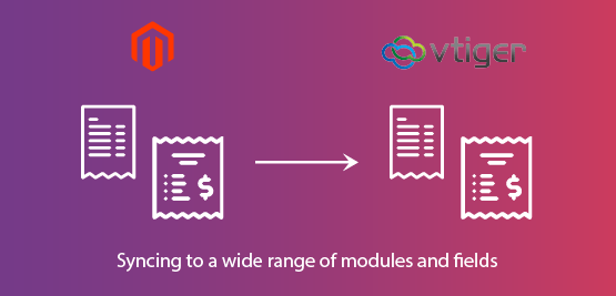 Magento 2 Vtiger CRM Extension sync to a wide-range-of-module-and-field