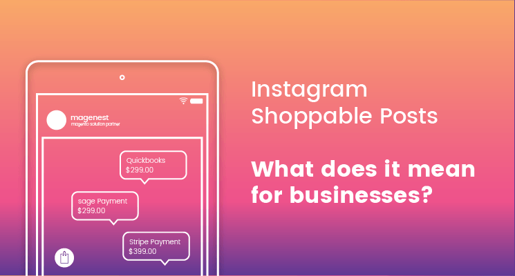 Shoppable Instagram Posts - Game changer for businesses on Instagram?
