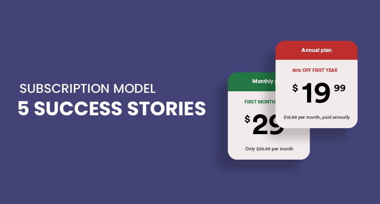 Subscription-Based eCommerce Model | Top success stories