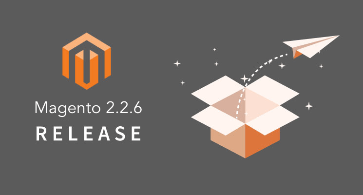 Magento 2.2.6 Released - Faster, more reliable