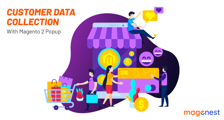 How to Get and Use Customer Data Collection with Magento 2 Popup
