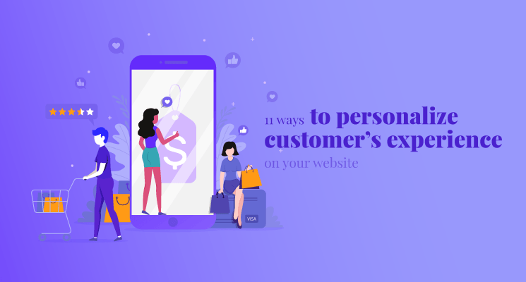 11 ways to personalize customer's experience on your website