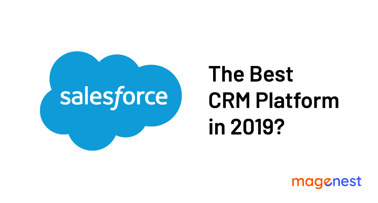 Salesforce - No.1 CRM Platform for Magento In 2019