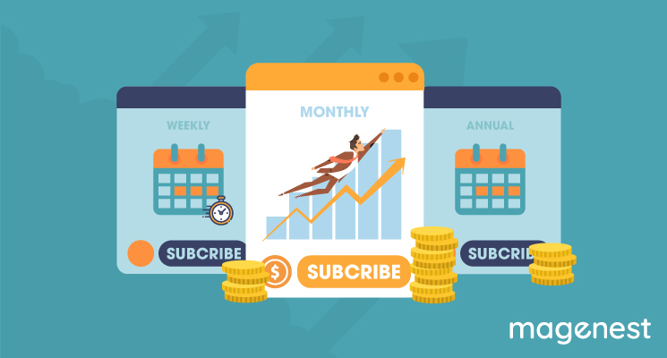 How Magento 2 Subscription helps business maximize profit