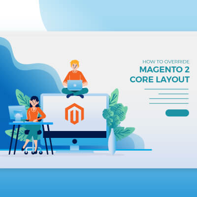 Override Magento 2 Layout: Base Layout & Theme Layout