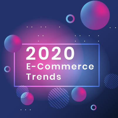 Do you know: The 7 hottest 2020 eCommerce trends