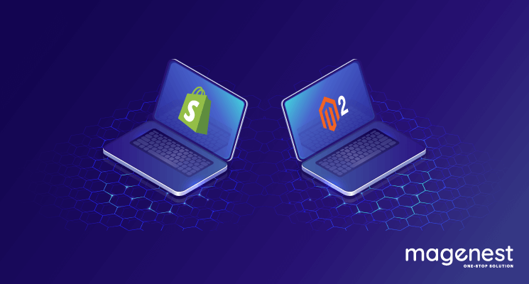 A Guide on How To Migrate From Shopify To Magento 2 Successfully
