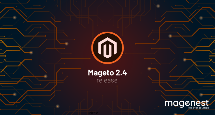 Magento 2.4 Release: What's New In This Version?