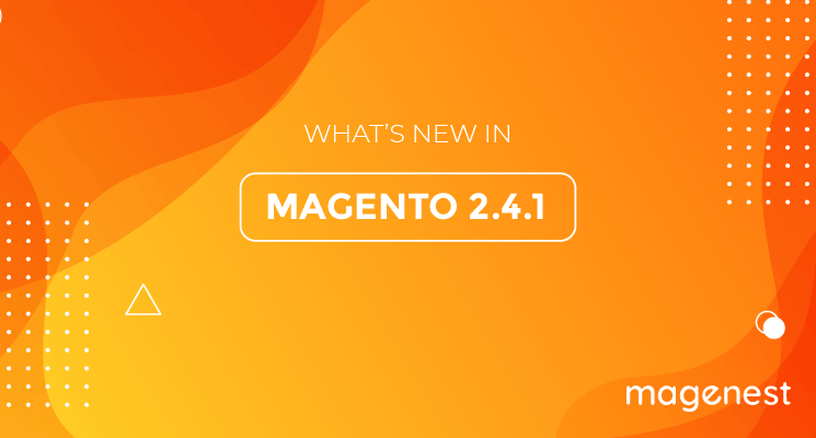 Magento 2.4.1 Released: Everything You Need to Know