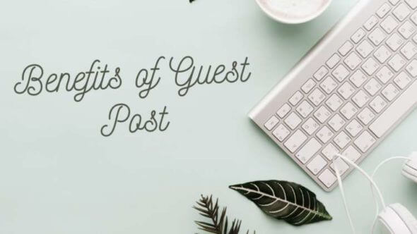 What are the benefits of Guest Posts?