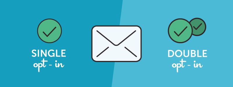 Single vs. Double Opt-In Email Marketing